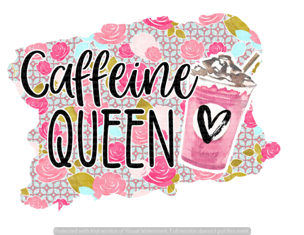 CAFFEINE QUEEN (SUBLIMATION)