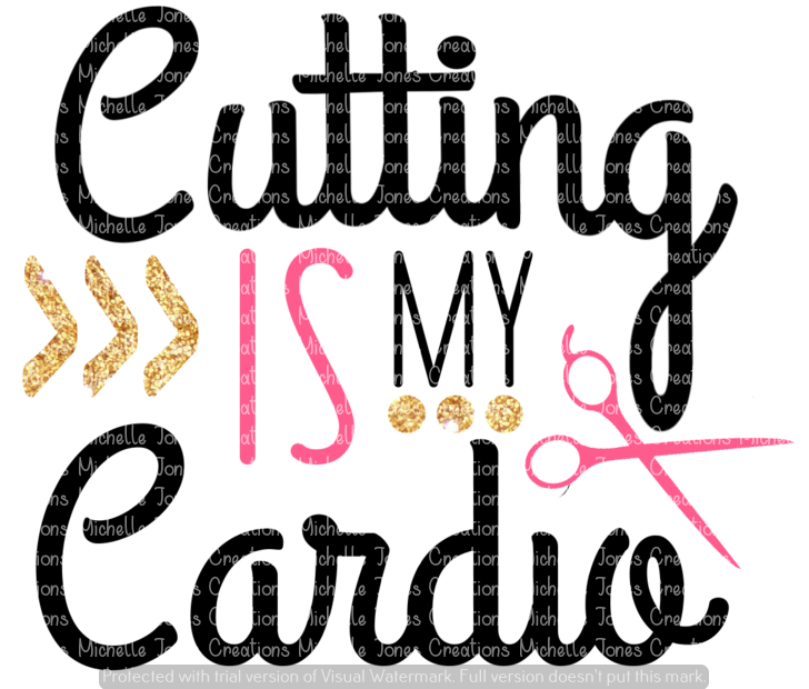 CUTTING IS MY CARDIO (SUBLIMATION)