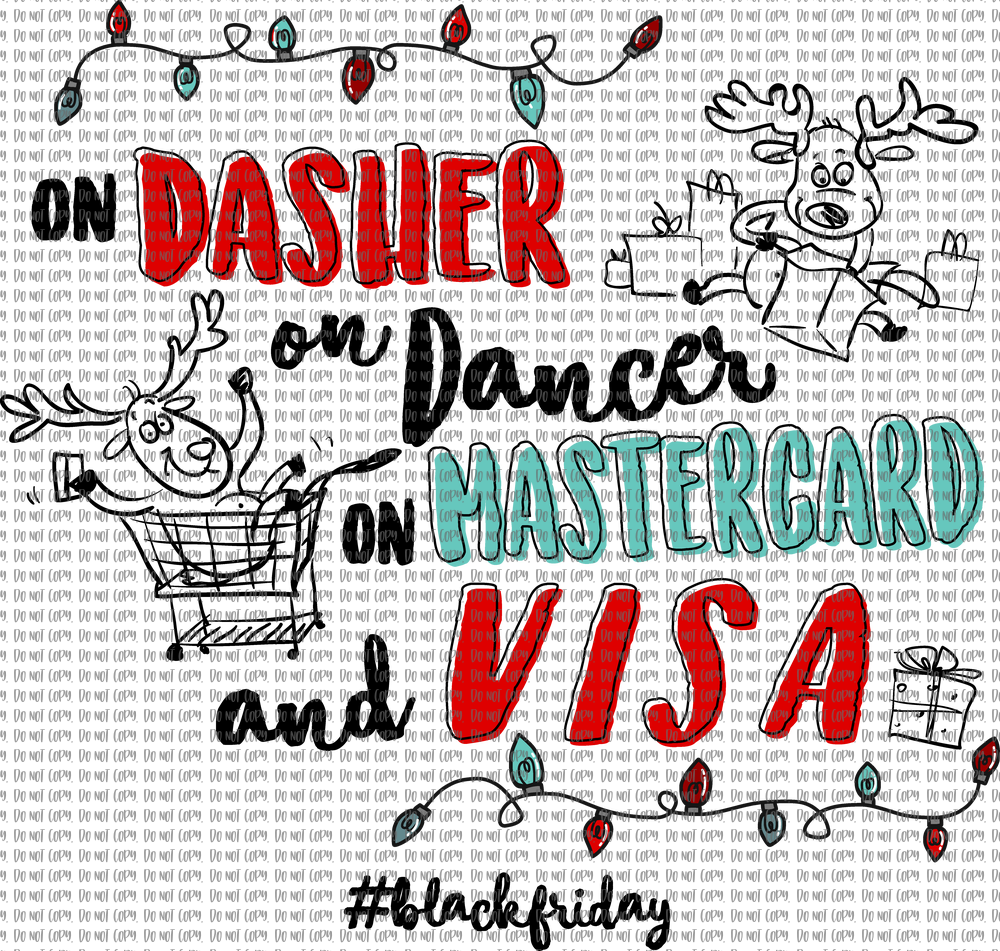 ON DASHER ON DANCER ON MASTERCARD BLACK FRIDAY (SUBLIMATION)