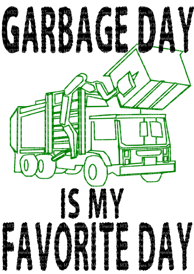 GARBAGE DAY IS MY FAVORITE DAY (SUBLIMATION)