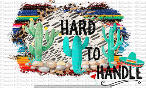 HARD TO HANDLE (SUBLIMATION)