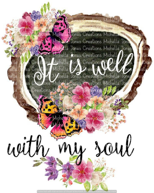 IT IS WELL WITH MY SOUL (SUBLIMATION)