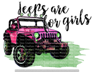 JEEPS ARE FOR GIRLS (SUBLIMATION)