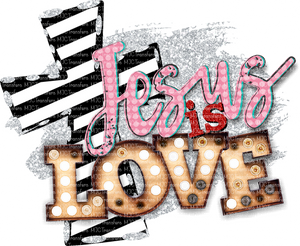 JESUS IS LOVE (SUBLIMATION)
