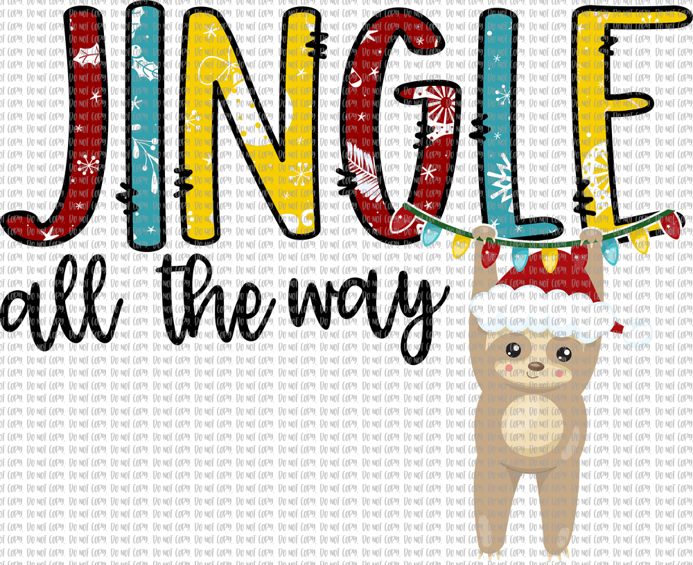 JINGLE ALL THE WAY (SUBLIMATION)