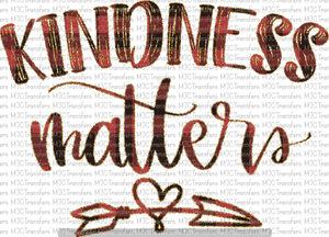 KINDNESS MATTERS (SUBLIMATION)