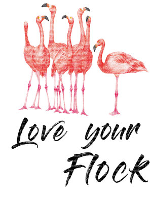 LOVE YOUR FLOCK (SUBLIMATION)