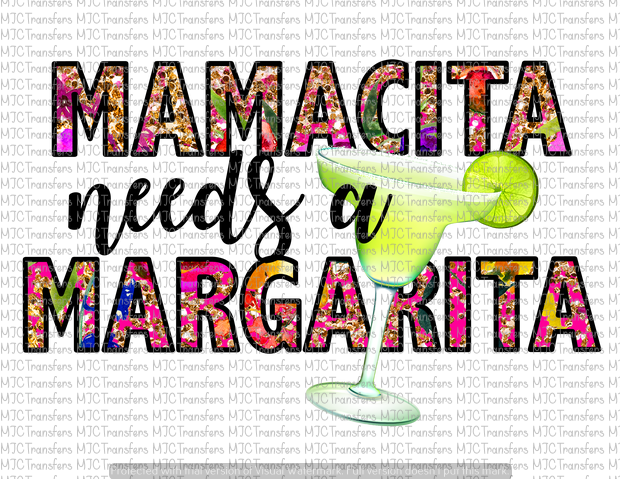 MAMACITA NEEDS A MARGARITA (SUBLIMATION)