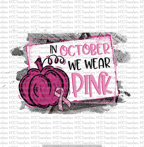 IN OCTOBER WE WEAR PINK (SUBLIMATION)