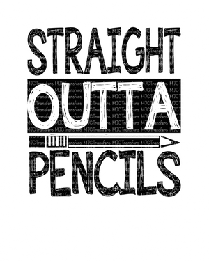 STRAIGHT OUTTA PENCILS (SUBLIMATION)