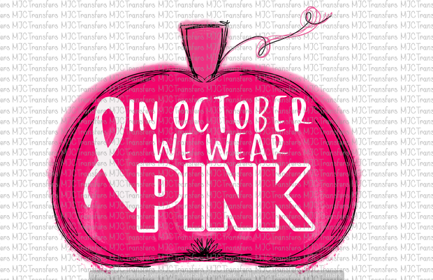 IN OCTOBER WE WEAR PINK PUMPKIN (SUBLIMATION)
