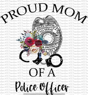 PROUD MOM OF A POLICE OFFICER (SUBLIMATION)