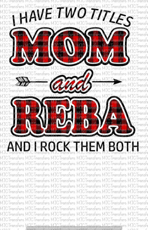I HAVE TWO TITLES MOM AND REBA AND I ROCK THEM BOTH (SUBLIMATION)