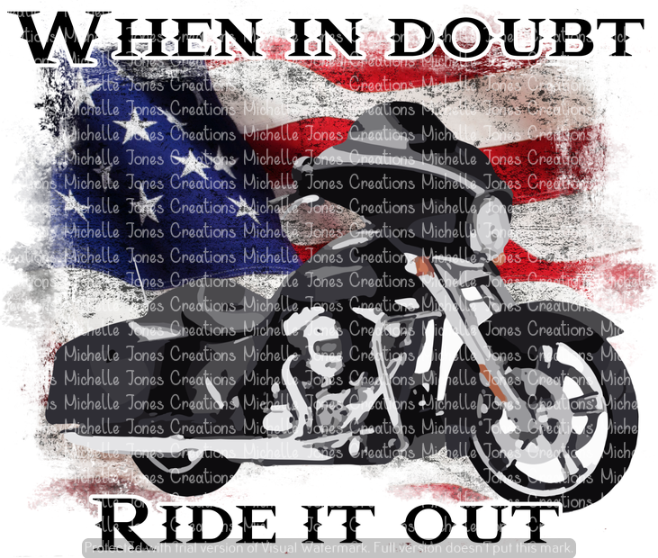 WHEN IN DOUBT RIDE IT OUT (SUBLIMATION)