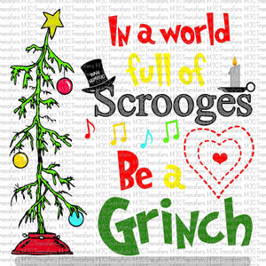 IN A WORLD FULL OF SCROOGES BE A GRINCH (SUBLIMATION)