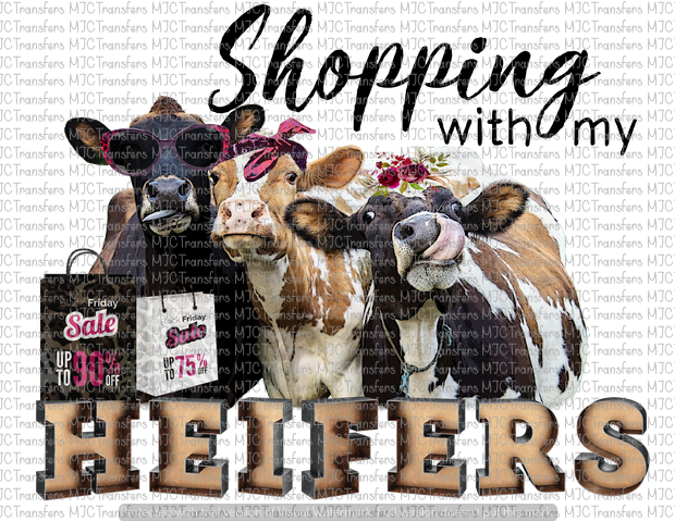 SHOPPING WITH MY HEIFERS (SUBLIMATION)