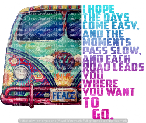 I HOPE THE DAYS COME EASY...VW VAN (SUBLIMATION)