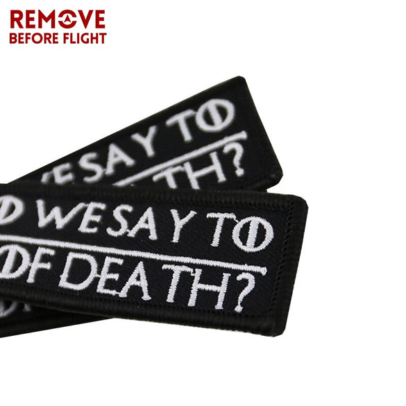Remove Before Flight Chaveiro Key Chains Embroidery Keychain for Motorcycle Key Tag WHAT DO WE SAY TO THE GOD OF DEATH Chaveiro