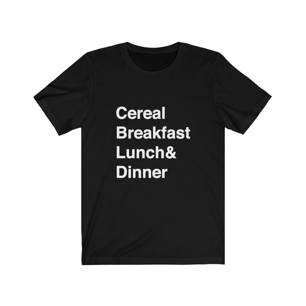 Cereal Breakfast, Lunch & Dinner Tshirt