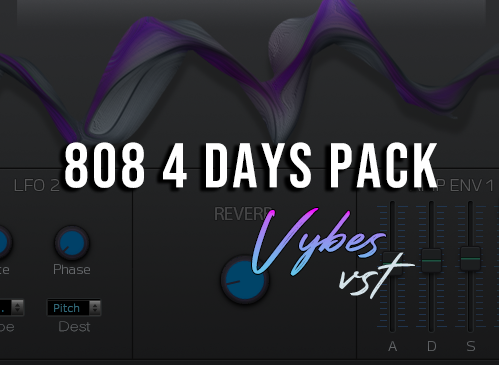 Vybes VST 808 4 Days