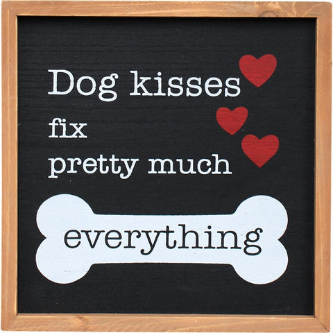 Dog Kisses Fix Pretty Much Everything Sign