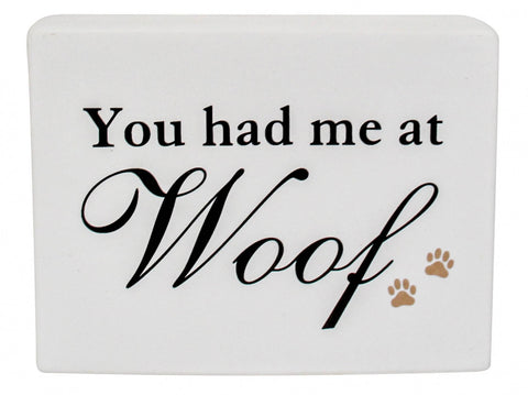 Ceramic Sign - You had me at Woof