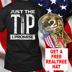 Just The Tip T-Shirt (With One Free Realtree 2A Hat)