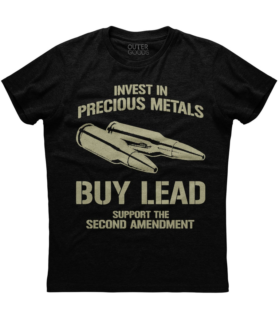 Invest in precious Metal Buy Lead Support The Second Amendment T-shirt (O)