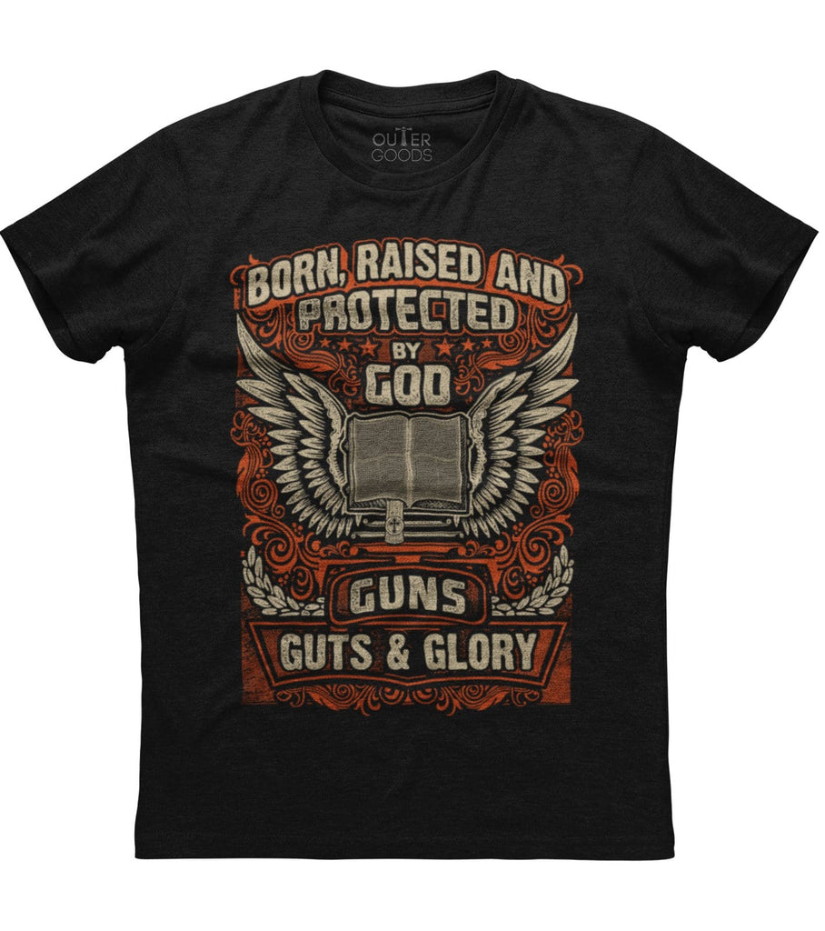 Born Raised And Protected By God Guns Guts And Glory T-shirt (O)