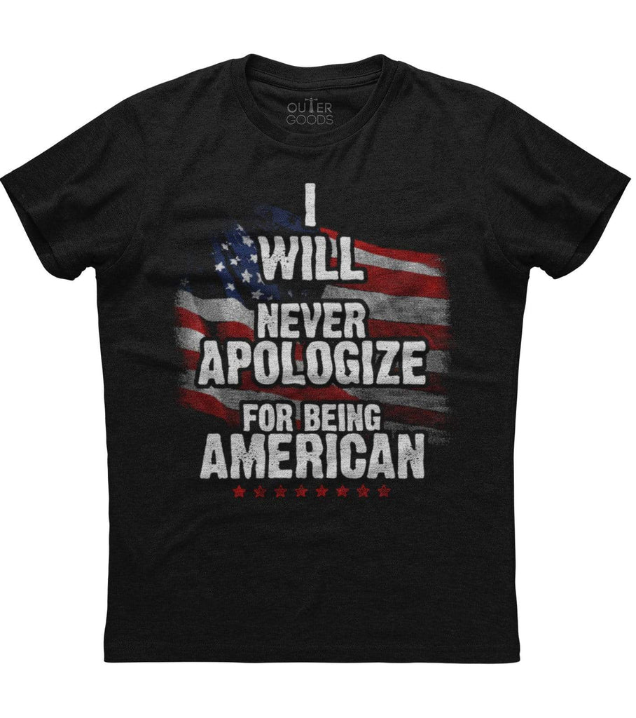 I Will Never Apologize For Being American T-shirt (O)