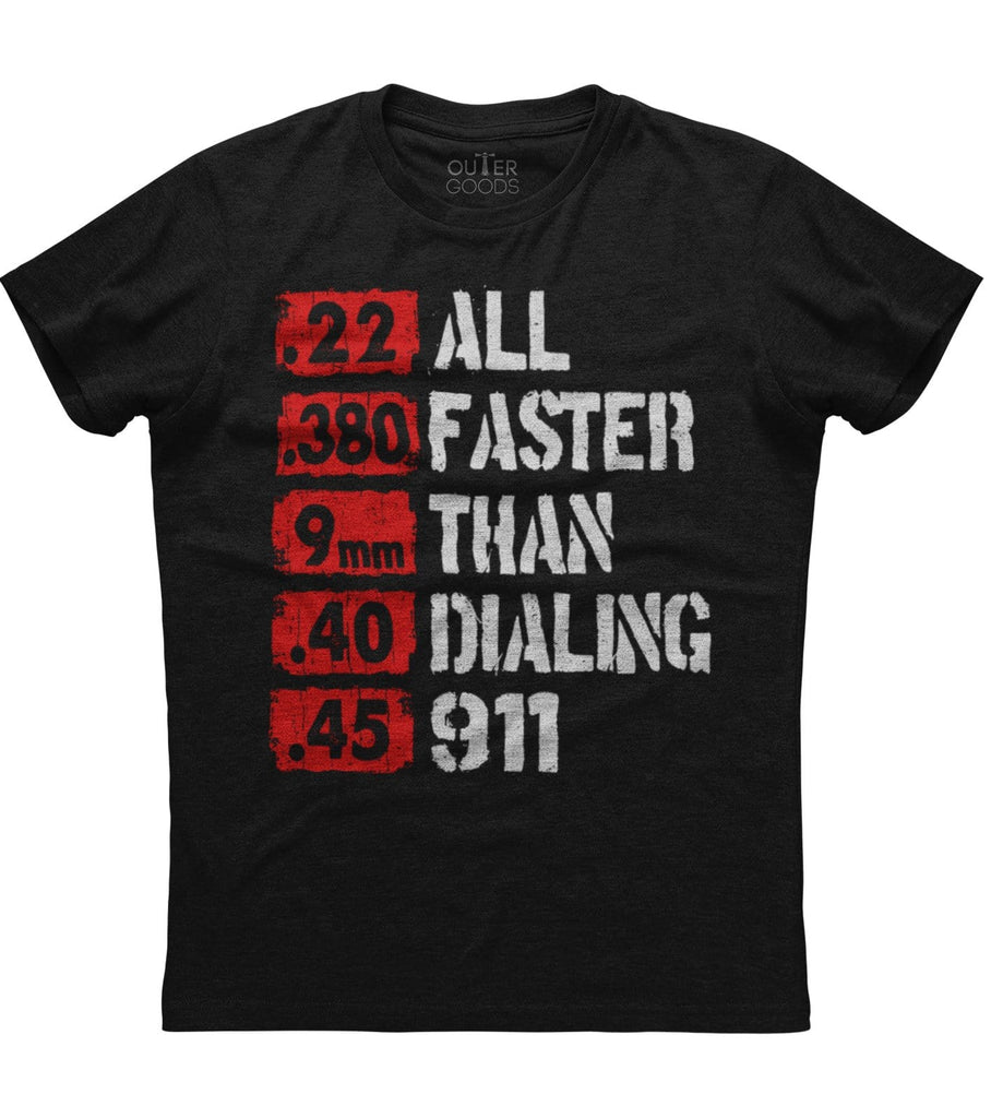 All Faster Than Dialing 911 T-Shirt (O)