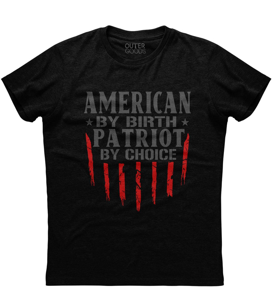 American by Birth Patriot by Choice T-Shirt (O)