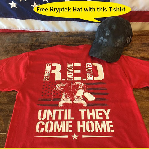Remember Everyone Deployed Until They Come Home Patriotic T-Shirt ( Free Kryptek  Hat )