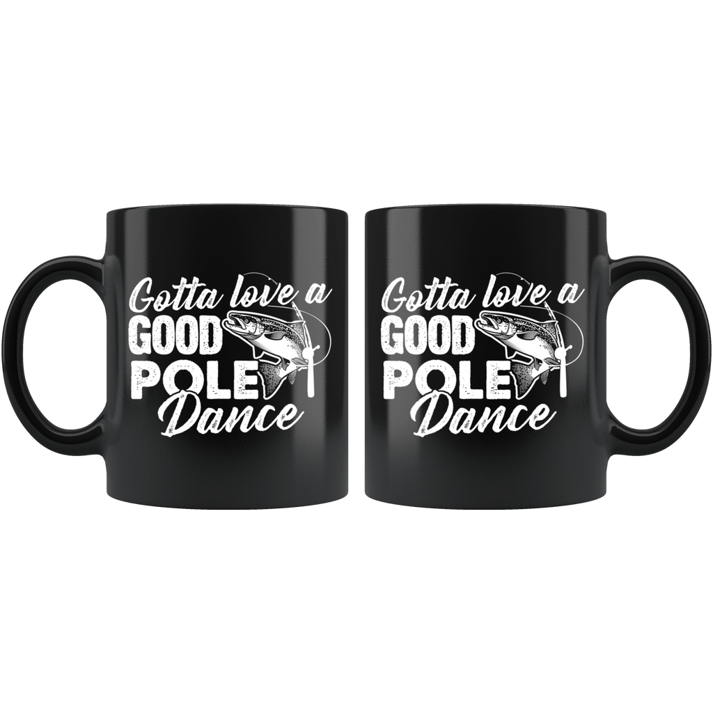 Gotta Love A Good Pole Dance Mug