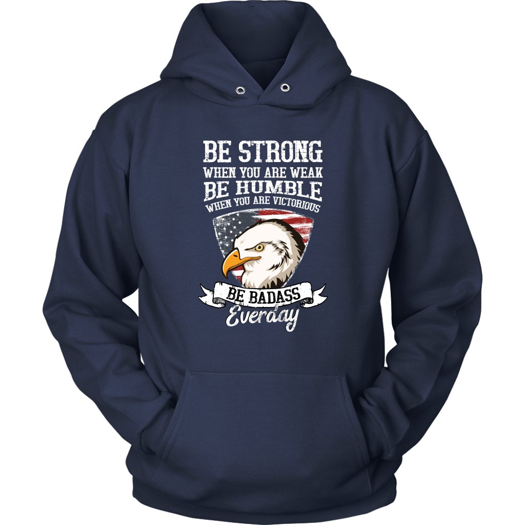 Be strong when you are weak be humble when you are victorious Hoodie