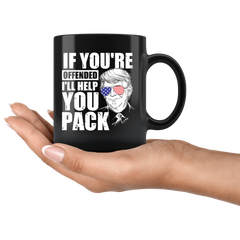 If You're Offended I'll Help You Pack Mug