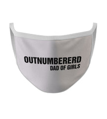 Outnumbered Dad Of Girls New White Color Washable Face Mask (FD20)