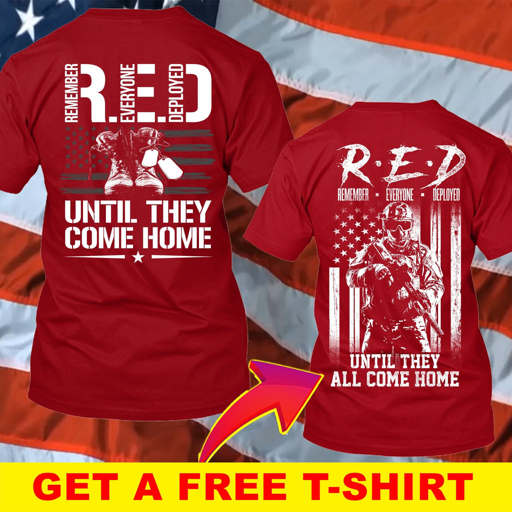 Remember Everyone Deployed Until They Come Home T-Shirt ( Free T-Shirt )