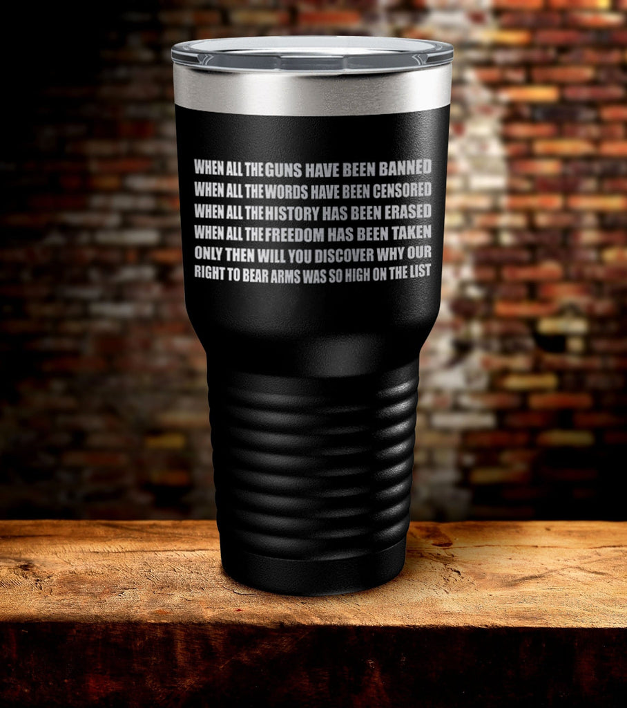 When All The Guns Laser Engraved Tumbler (O)