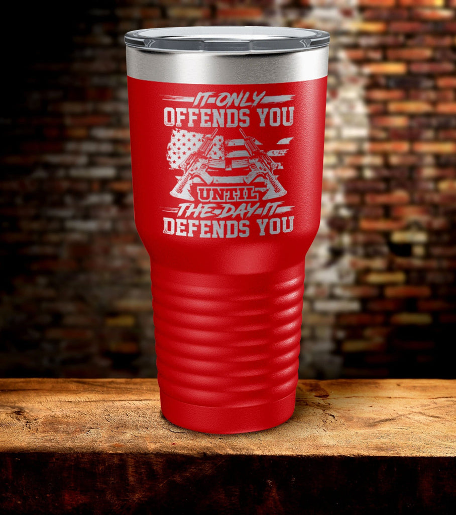Offends You Day Defends You Laser Engraved Tumbler