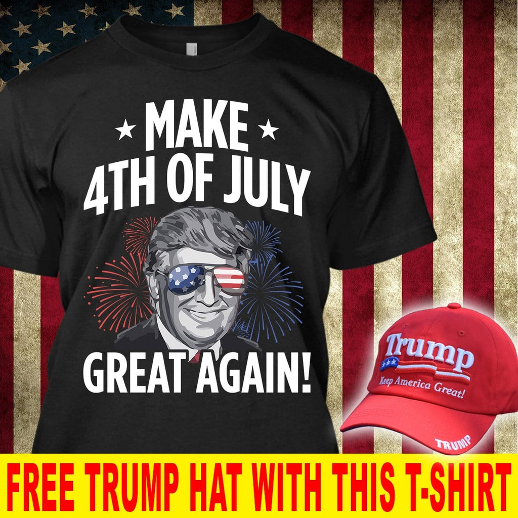 Make 4th of July Great Again T-Shirt ( Free Trump 2020 Hat )