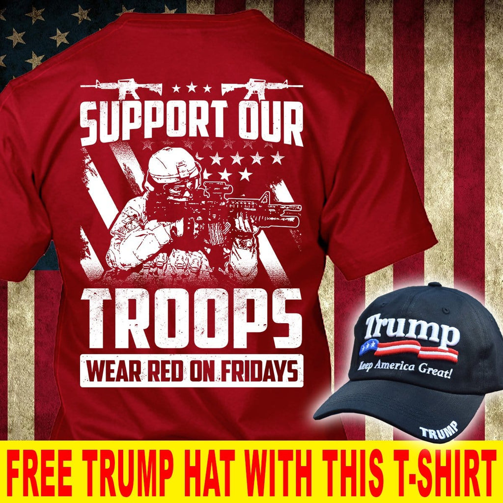 America Supports The Troops Deployed Patriotic T-Shirt ( Free Trump 2020 Hat )
