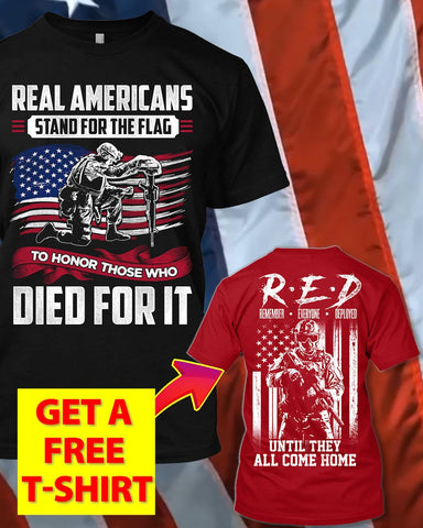 Americans Stand For Flag Patriotism T-Shirt (Free R.E.D T-Shirt)