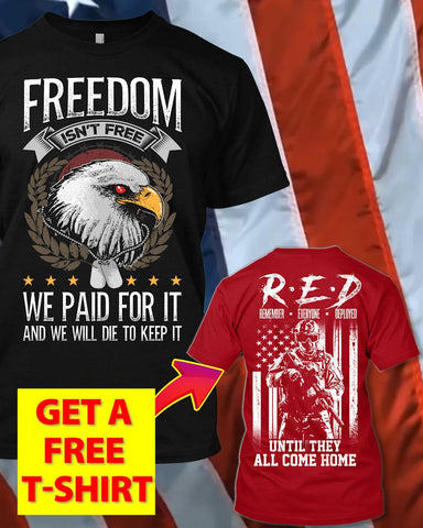 Freedom Is Never Free T-Shirt (Free R.E.D T-Shirt)