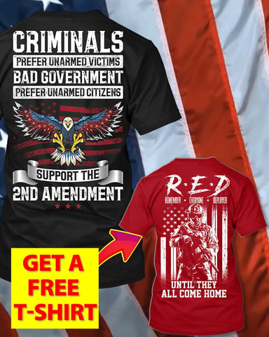 Bad Government Prefers Unarmed Citizens T-Shirt (Free R.E.D T-Shirt)