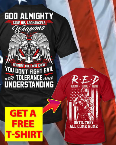 You Don't Fight Evil With Tolerance T-Shirt (Free R.E.D T-Shirt)