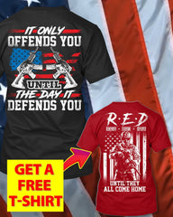It Offends You Until It Defends You T-Shirt (Free R.E.D T-Shirt)