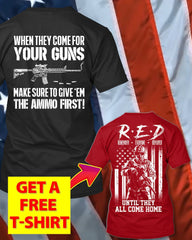 When They Come For Your Guns T-Shirt (Free R.E.D T-Shirt)
