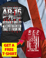 My AR-15 Becomes Assault Rifle T-Shirt (Free R.E.D T-Shirt)
