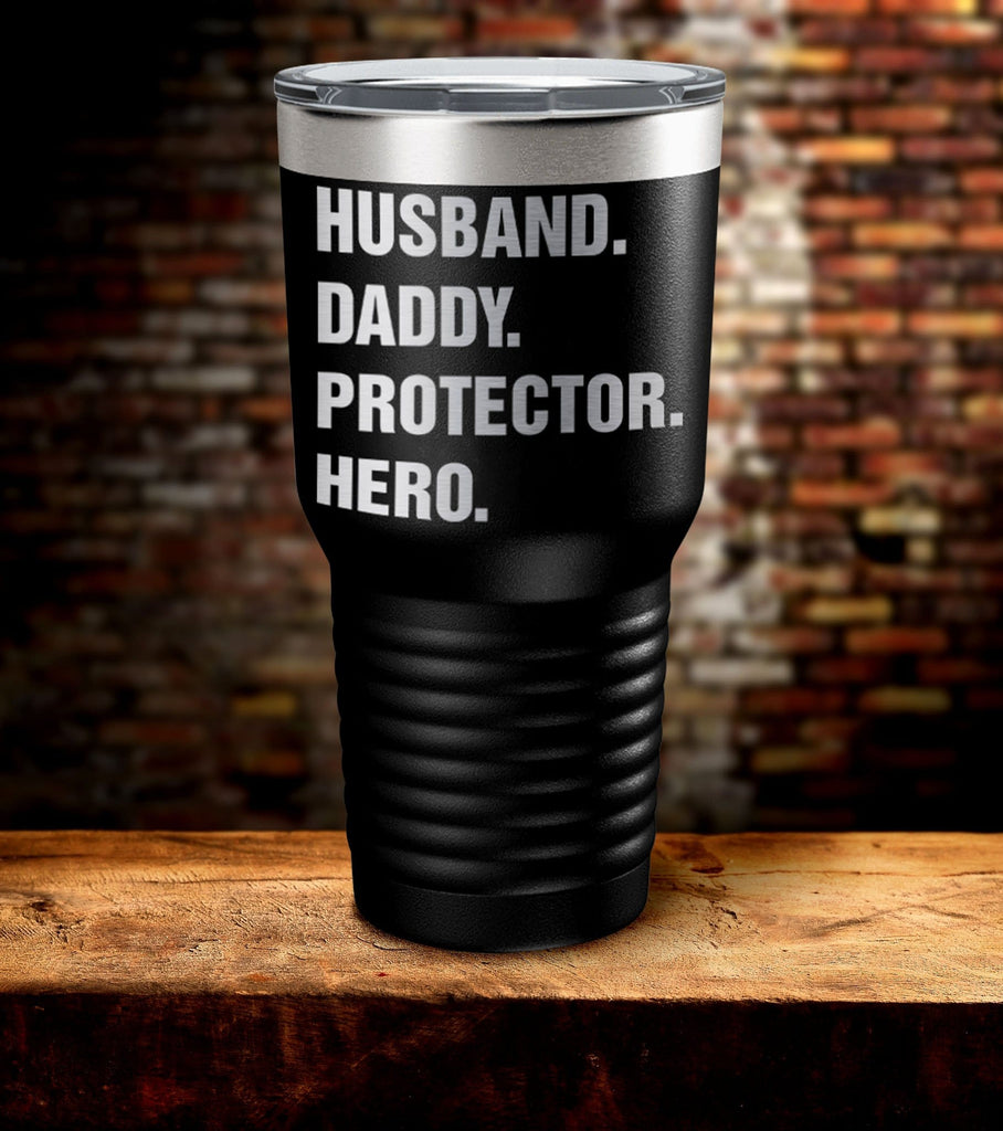 Husband Daddy Protector Hero Laser Engraved Tumbler (O)